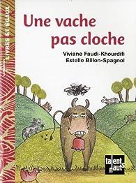 Une vache pas cloche par Viviane Faudi-Khourdifi