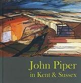 John Piper in Kent & Sussex