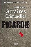 Picardie grandes affaires criminelles