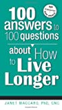 img - for 100 Answers to 100 Questions about How To Live Longer book / textbook / text book