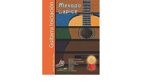 Metodo Lapice / Guitarra Iniciación: Amazon.es: Moraleda Gomez, Israel: Libros