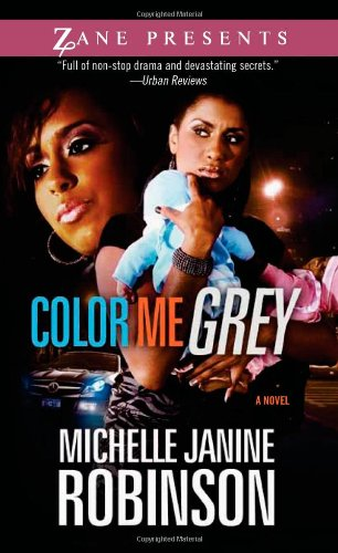 Color Me Grey: A Novel (Zane Presents)