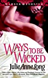 Ways to Be Wicked, Julie Anne Long, 0446616877