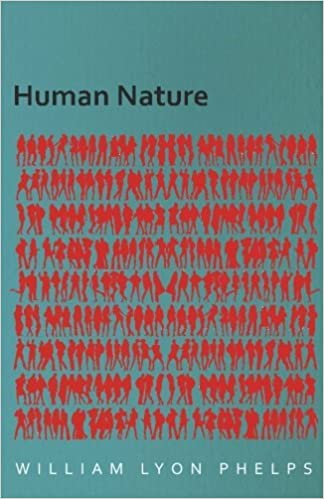 com human nature an essay by william lyon phelps  com human nature an essay by william lyon phelps 9781473329331 william lyon phelps books