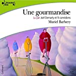 Une gourmandise | Muriel Barbery