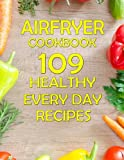 img - for Air Fryer Cookbook: Healthy, fast and easy. For everyday cooking.Air fryer cookbook with pictures book / textbook / text book