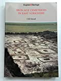img - for Iron Age Cemeteries in East Yorkshire: Excavations at Burton Fleming, Rudston, Garton-on-the-Wold and Kirkburn (English Heritage Archaeological Report) book / textbook / text book