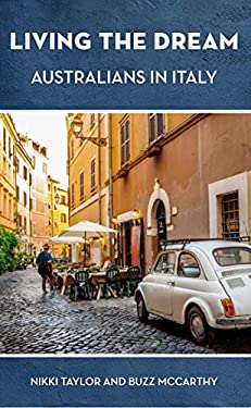 Living the Dream: Australians in Italy