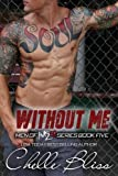 Without Me: Men of Inked, Book 5