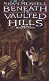 Beneath the Vaulted Hills, Sean Russell, 0886777941