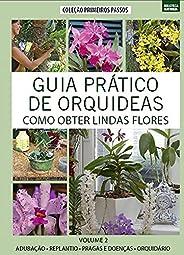 Guia Prático de Orquídeas Volume 2: Como Obter Lindas Flores