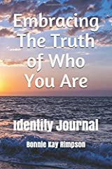 Embracing The Truth Of Who You Are: Identity Journal Paperback