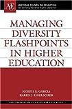Managing Diversity Flashpoints in Higher Education (ACE/Praeger Series on Higher Education) by Garcia Joseph E. Hoelscher Karen J. (2007-12-30) Hardcover