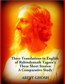 rabindranath tagore short essay in english His poems, songs, novels, short stories, critical essays, and other writings have vastly enriched the cultural environment in which hundreds of millions of people gitanjali, a selection of his poems for which tagore was awarded the nobel prize in literature in 1913, was published in english translation in.