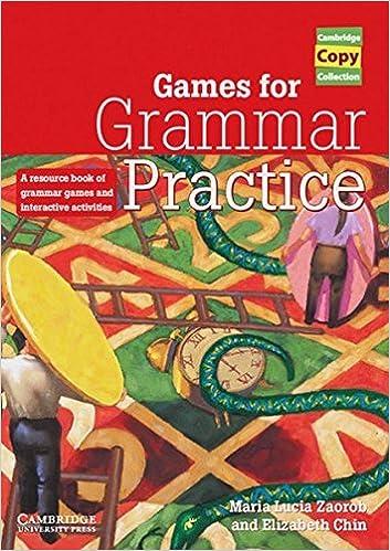 Games for Grammar Practice. Teachers Resource Book. by Maria Lucia Zaorob (2001-05-01)