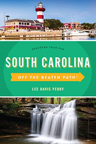 South Carolina Off the Beaten Path®: Discover Your Fun (Off the Beaten Path Series) ()