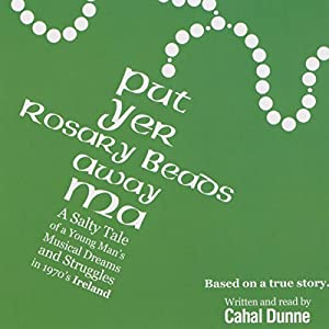 Put Yer Rosary Beads Away Ma Audiobook