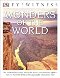 Wonder of the World - Dk Eyewitness Books, Dorling Kindersley Publishing Staff, 1465422501