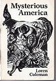 Mysterious America, Loren Coleman, 0571125247