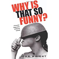 Why is that so funny?: How Comedy Works: A Practical Exploration of Physical Comedy