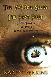 The Valkyrie Series: The First Fleet - (Books 1-3) Look Sharpe!, Ill Wind & Dead Reckoning: Caribbean Pirate Adventure