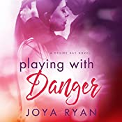 Playing with Danger: Desire Bay, Book 2 | Joya Ryan