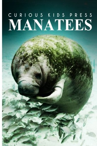 Download Manatees - Curious Kids Press: Kids book about animals and wildlife, Children's books 4-6 pdf epub