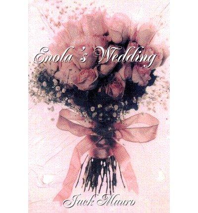 Read Online [ [ [ Enola's Wedding [ ENOLA'S WEDDING ] By Mauro, Jack ( Author )Jun-01-2002 Paperback PDF