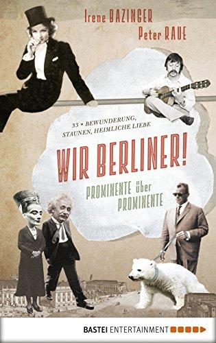 wir-berliner-prominente-ber-prominente-33-x-bewunderung-staunen-heimliche-liebe-german-edition