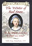 Download The Winter of Red Snow: The Revolutionary War Diary of Abigail Jane Stewart, Valley Forge, Pennsylvania, 1777 (Dear America) in PDF ePUB Free Online