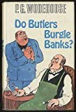 Do Butlers Burgle Banks?, P. G. Wodehouse, 0671200224