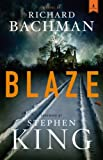 Book cover from Blaze: A Novel by Richard Bachman