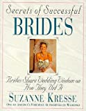img - for Secrets of Successful Brides: Brides Share Wedding Wisdom on How They Did It book / textbook / text book