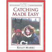 Catching Horses Made Easy (Intelligent Horsemanship)