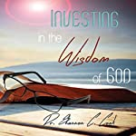 Investing in the Wisdom of God | Shannon C. Cook
