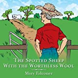 The Spotted Sheep with the Worthless Wool, Mary Falconer, 1452096368