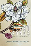 Plant Songs: Reflections on Herbal Medicine