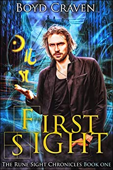 First Sight: The Rune Sight Chronicles by [Craven III, Boyd]