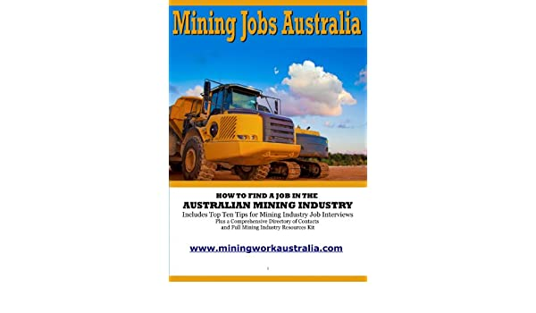 How to find a job in the Australian Mining Industry - Kindle edition