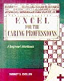 img - for Excel for Windows for the Caring Professions: A Beginner's Workbook book / textbook / text book