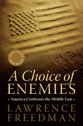 A Choice of Enemies: America Confronts the Middle East pdf