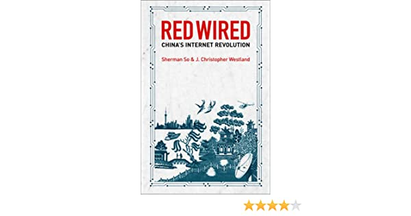 Amazon.com: Red Wired: China\'s Internet Revolution (9780462099675 ...