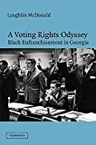 img - for A Voting Rights Odyssey: Black Enfranchisement in Georgia [ A Voting Rights Odyssey: Black Enfranchisement in Georgia by McDonald, Laughlin ( Author ) Paperback May- 2014 ] Paperback May- 30- 2014 book / textbook / text book