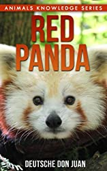 Red Panda: Beautiful Pictures & Interesting Facts Children Book About Red Pandas (Animals Knowledge Series)