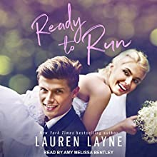 Ready to Run: I Do, I Don't, Book 1 Audiobook by Lauren Layne Narrated by Amy Melissa Bentley