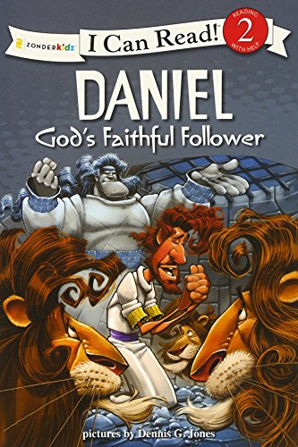Daniel, God's Faithful Follower: Biblical Values (I Can Read! / Dennis Jones Series)
