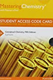 MasteringChemistry with Pearson EText -- Standalone Access Card -- for Conceptual Chemistry 5th Edition