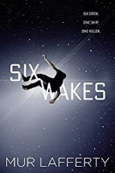 Six Wakes by Mur Lafferty science fiction book reviews