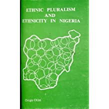 Ethnic pluralism and ethnicity in Nigeria: With comparative materials