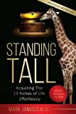 Standing Tall: Acquiring the 13 Riches of Life Effortlessly (Standing Tall E-Book)